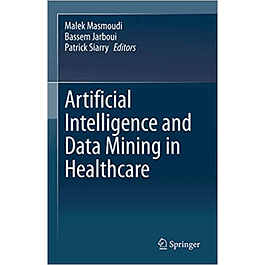 Artificial Intelligence and Data Mining in Healthcare