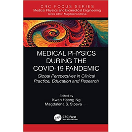 Medical Physics During the COVID-19 Pandemic: Global Perspectives in Clinical Practice, Education and Research