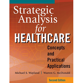 Strategic Analysis for Healthcare Concepts and Practical Applications