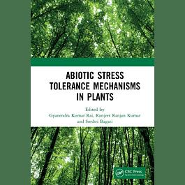 Abiotic Stress Tolerance Mechanisms in Plants
