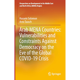 Arab MENA Countries: Vulnerabilities and Constraints Against Democracy on the Eve of the Global COVID-19 Crisis