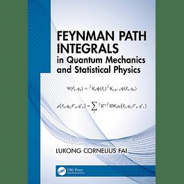 Feynman Path Integrals in Quantum Mechanics and Statistical Physics