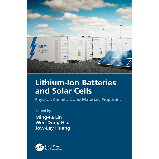 Lithium-Ion Batteries and Solar Cells: Physical, Chemical, and Materials Properties
