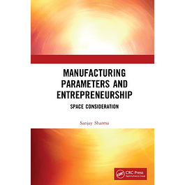 Manufacturing Parameters and Entrepreneurship: Space Consideration