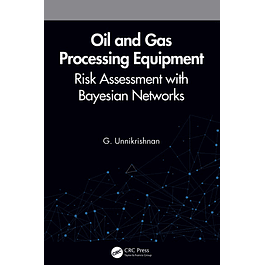 Oil and Gas Processing Equipment: Risk Assessment with Bayesian Networks