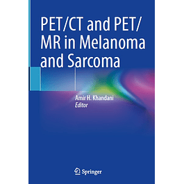 PET/CT and PET/MR in Melanoma and Sarcoma
