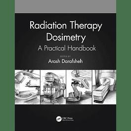 Radiation Therapy Dosimetry: A Practical Handbook