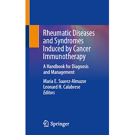 Rheumatic Diseases and Syndromes Induced by Cancer Immunotherapy: A Handbook for Diagnosis and Management