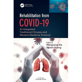 Rehabilitation from COVID-19: An Integrated Traditional Chinese and Western Medicine Protocol