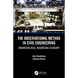 The Observational Method in Civil Engineering: Minimising Risk, Maximising Economy