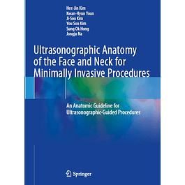 Ultrasonographic Anatomy of the Face and Neck for Minimally Invasive Procedures: An Anatomic Guideline for Ultrasonographic-Guided Procedures