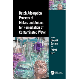 Batch Adsorption Process of Metals and Anions for Remediation of Contaminated Water