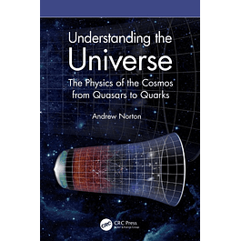 Understanding the Universe: The Physics of the Cosmos from Quasars to Quarks