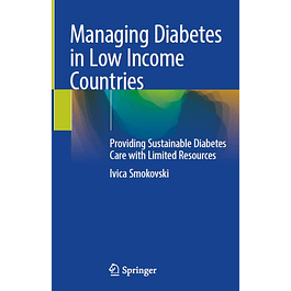 Managing Diabetes in Low Income Countries: Providing Sustainable Diabetes Care with Limited Resources