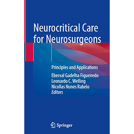 Neurocritical Care for Neurosurgeons: Principles and Applications