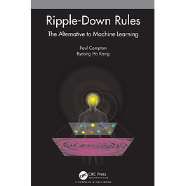 Ripple-Down Rules: The Alternative to Machine Learning