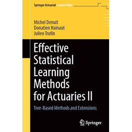 Effective Statistical Learning Methods for Actuaries II: Tree-Based Methods and Extensions