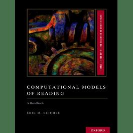 Computational Models of Reading: A Handbook