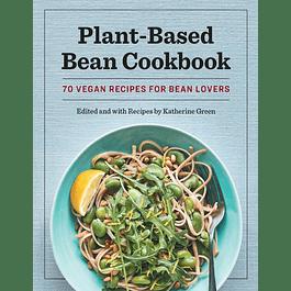 Plant-Based Bean Cookbook: 70 Vegan Recipes for Bean Lovers
