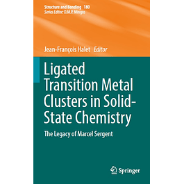 Ligated Transition Metal Clusters in Solid-state Chemistry: The legacy of Marcel Sergent