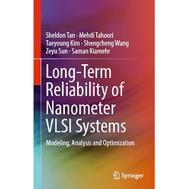 Long-Term Reliability of Nanometer VLSI Systems: Modeling, Analysis and Optimization