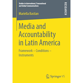 Media and Accountability in Latin America: Framework – Conditions – Instruments