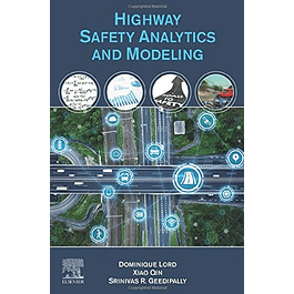 Highway Safety Analytics and Modeling: Techniques and Methods for Analyzing Crash Data