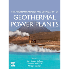 Thermodynamic Analysis and Optimization of Geothermal Power Plants