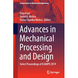 Advances in Mechanical Processing and Design: Select Proceedings of ICAMPD 2019