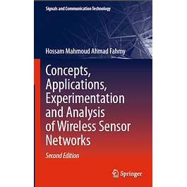 Concepts, Applications, Experimentation and Analysis of Wireless Sensor Networks: Concepts, Applications, Experimentation and Analysis