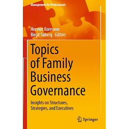 Topics of Family Business Governance: Insights on Structures, Strategies, and Executives