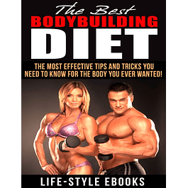 BODYBUILDING: The Best BODYBUILDING DIET - The Most Effective Tips And Tricks You Need To Know For The Body You Ever Wanted: (bodybuilding, bodybuilding ... bodyweight train, bodybuilding nutrition