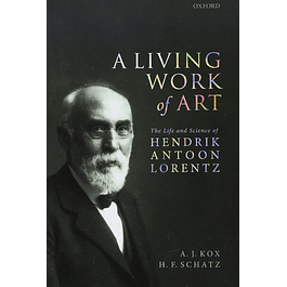 A Living Work of Art: The Life and Science of Hendrik Antoon Lorentz