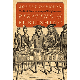 Pirating and Publishing: The Book Trade in the Age of Enlightenment