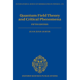 Quantum Field Theory and Critical Phenomena: Fifth Edition