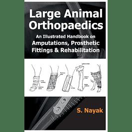 Large Animal Orthopaedics: An Illustrated Handbook on Amputations, Prosthetic Fittings & Rehabilitation