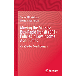 Moving the Masses: Bus-Rapid Transit (BRT) Policies in Low Income Asian Cities : Case Studies from Indonesia