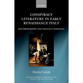 Conspiracy Literature in Early Renaissance Italy: Historiography and Princely Ideology