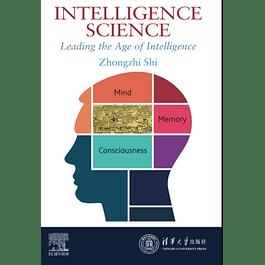 Intelligence Science: Leading the Age of Intelligence