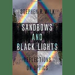Sandbows and Black Lights: Reflections on Optics