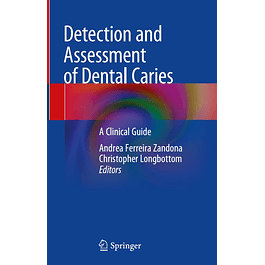 Detection and Assessment of Dental Caries: A Clinical Guide
