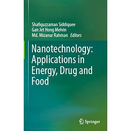 Nanotechnology: Applications in Energy, Drug and Food