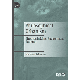 Philosophical Urbanism: Lineages in Mind-Environment Patterns
