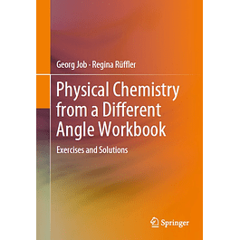 Physical Chemistry from a Different Angle Workbook: Exercises and Solutions