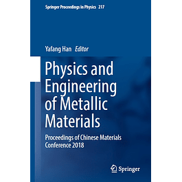Physics and Engineering of Metallic Materials: Proceedings of Chinese Materials Conference 2018