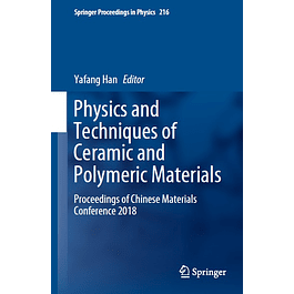 Physics and Techniques of Ceramic and Polymeric Materials: Proceedings of Chinese Materials Conference 2018