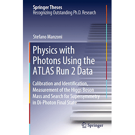Physics with Photons Using the ATLAS Run 2 Data: Calibration and Identification, Measurement of the Higgs Boson Mass and Search for Supersymmetry in Di-Photon Final State