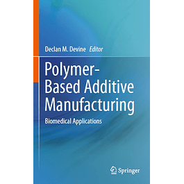 Polymer-Based Additive Manufacturing: Biomedical Applications