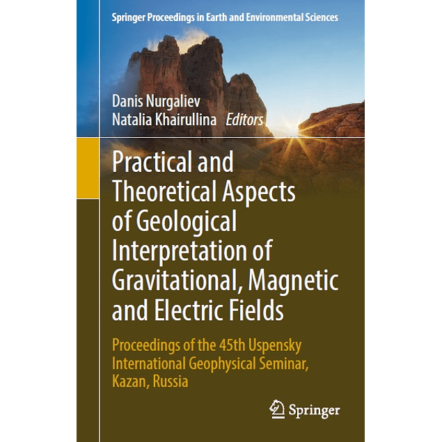 Practical and Theoretical Aspects of Geological Interpretation of Gravitational, Magnetic and Electric Fields