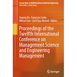 Proceedings of the Twelfth International Conference on Management Science and Engineering Management